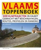 Vlaams toppenboek : 100 klimtrajecten in kaart gebracht met beschrijvingen, routes, profielen en ranking voor fiets...