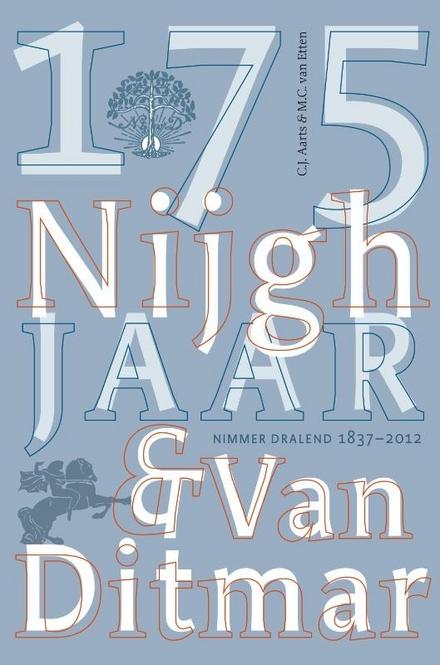 175 jaar Nijgh & Van Ditmar : Nimmer dralend 1837-2012