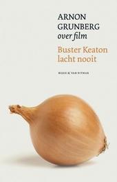 Buster Keaton lacht nooit : Arnon Grunberg over film