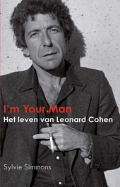 I'm your man : het leven van Leonard Cohen