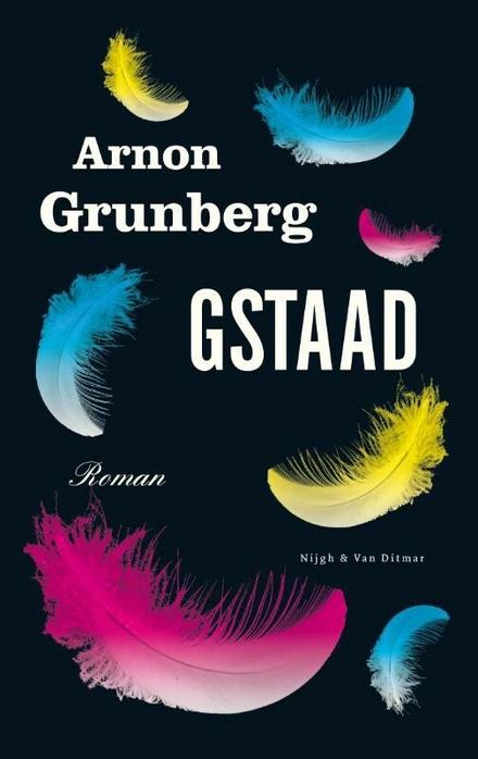 Gstaad : roman - Gstaad, een wansmakelijk aangrijpend boek