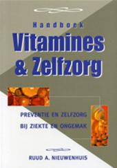 Handboek vitamines en zelfzorg : preventie en zelfzorg van ziekte en ongemakken door middel van vitamines, minerale...