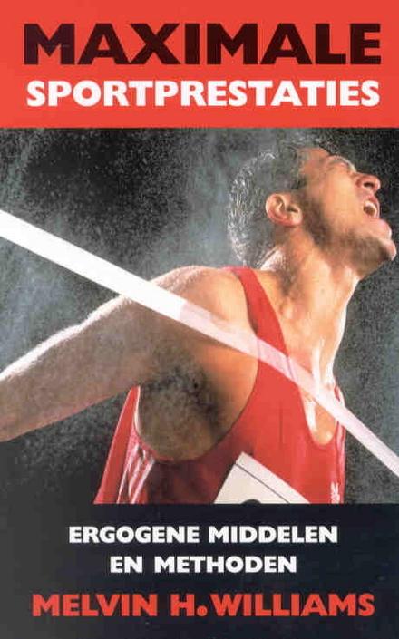 Maximale sportprestaties : ergogene middelen en methoden