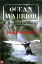 Ocean Warrior : mijn gevecht tegen de plunderaars van de zee