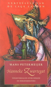 Hanneke Zwartegat : volksverhalen over heksen en heksenmeesters