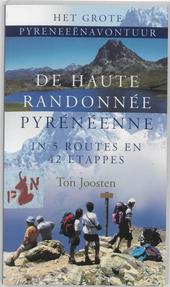 De Haute Randonnée Pyrénéenne : in 5 routes en 42 etappes : het grote Pyreneeën avontuur