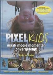 Pixelkids : maak mooie momenten onvergetelijk