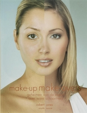 Make-up make-overs : geheimen van de expert over ware schoonheid