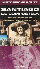 Santiago de Compostela : pelgrimage naar Santiago de Compostela