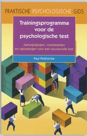 Trainingsprogramma voor de psychologische test : aanwijzingen, voorbeelden en oplossingen voor een succesvolle test