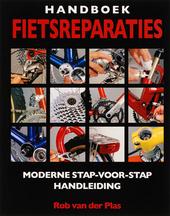 Handboek fietsreparaties : onderhoud en reparatie van de moderne fiets