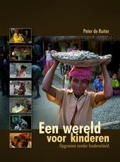 Een wereld voor kinderen : opgroeien zonder kinderarbeid