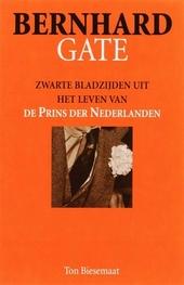 Bernhardgate : zwarte bladzijden uit het leven van de prins der Nederlanden