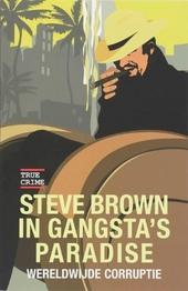 Steve Brown in gangsta's paradise : wereldwijde corruptie