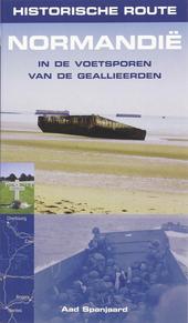 Normandië : in de voetsporen van de geallieerden