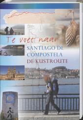 Te voet naar Santiago de Compostela : de kustroute