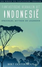 Fantastische verhalen uit Indonesië : sprookjes, mythen en legenden