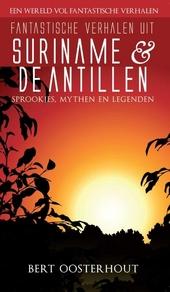 Fantastische verhalen uit Suriname & Antillen : sprookjes, mythen en legenden