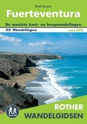 Fuerteventura : 30 wandelingen aan de kust en in de bergen van het eiland van de zon
