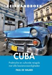 Reishandboek Cuba : praktische en culturele reisgids met alle bezienswaardigheden