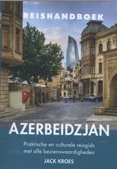 Reishandboek Azerbeidzjan : praktische en culturele reisgids met alle bezienswaardigheden