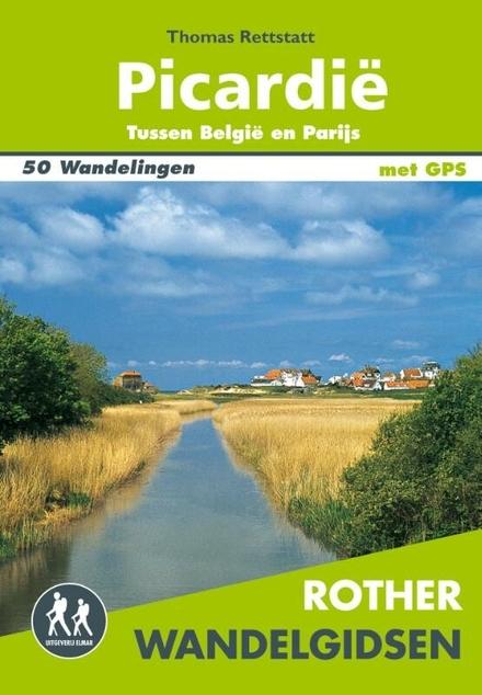 Picardië : tussen België en Parijs : 50 wandelingen