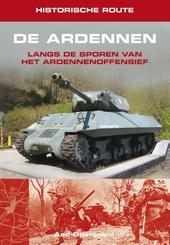 De Ardennen : langs de sporen van het Ardennenoffensief