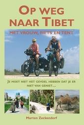 Op weg naar Tibet met vrouw, fiets en tent : je moet niet het gevoel hebben dat je er niet van geniet...