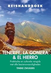 Reishandboek Tenerife, La Gomera & El Hierro : praktische en culturele reisgids met alle bezienswaardigheden