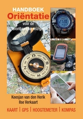 Handboek oriëntatie voor de avontuurlijke reiziger : kaart, GPS, hoogtemeter, kompas