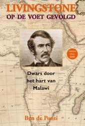 Livingstone op de voet gevolgd : dwars door het hart van Malawi