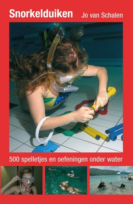 Snorkelduiken : 600 spelletjes en oefeningen onder water