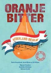 Oranje bitter : Nederland bevrijd!