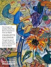 Charlotte Salomon : door de ogen van Jonathan Safran Foer, Bernice Eisenstein en Ernst van Alphen