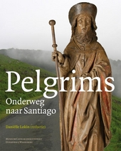 Pelgrims : onderweg naar Santiago de Compostela