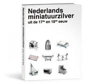Nederlandse zilveren miniaturen uit de 17de en 18de eeuw