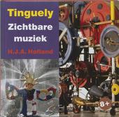 Tinguely : zichtbare muziek