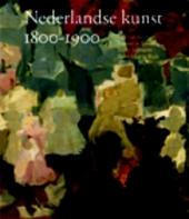 Nederlandse kunst in het Rijksmuseum 1800-1900