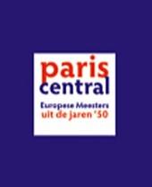 Paris Central : vrije stad, vrije kunst in de jaren '50