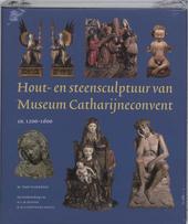 Hout- en steensculptuur van Museum Catharijneconvent ca. 1200-1600
