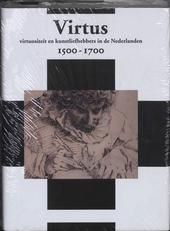 Virtus : virtuositeit en kunstliefhebbers in de Nederlanden 1500-1700