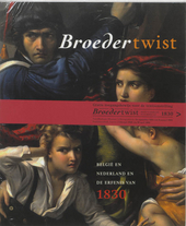 Broedertwist : België en Nederland en de erfenis van 1830