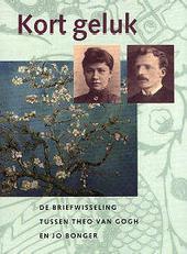 Kort geluk : de briefwisseling tussen Theo van Gogh en Jo Bonger