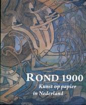 Rond 1900 : kunst op papier in Nederland
