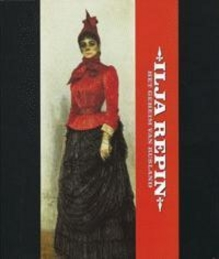 Ilja Repin : het geheim van Rusland