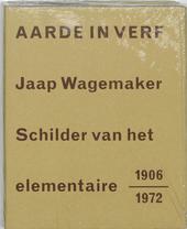 Aarde in verf : Jaap Wagemaker : schilder van het elementaire