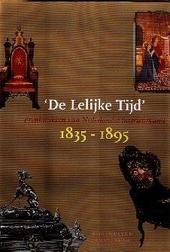 De lelijke tijd : pronkstukken van Nederlandse interieurkunst 1835-1895