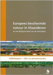 Europees beschermde natuur in Vlaanderen en het Belgisch deel van de Noordzee : habitattypen, dier-en plantensoorte...