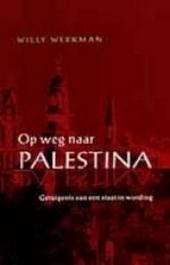 Op weg naar Palestina : getuigenis van een staat in wording