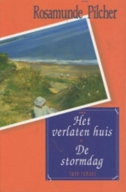 Het verlaten huis ; De stormdag : twee romans